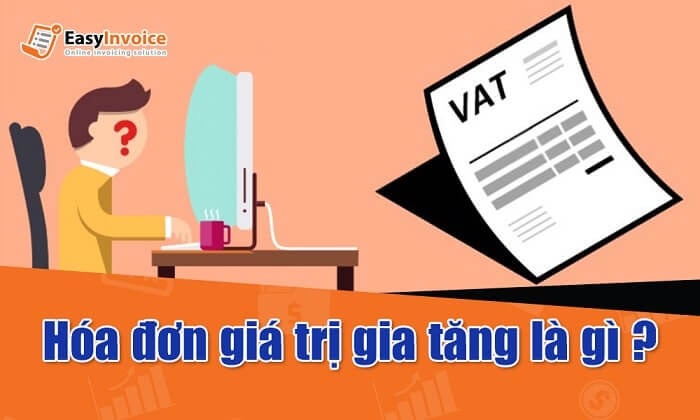 hóa đơn thuế giá trị gia tăng là gì